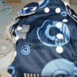 3 Reasons To Save Money On Diapers