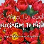 10 Ways To Teach Appreciation To Children