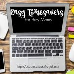 Easy Timesavers For Busy Moms