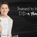 Trained to be a Thankful Teen