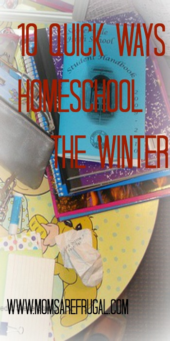 10 Quick Ways To Homeschool Through The Winter